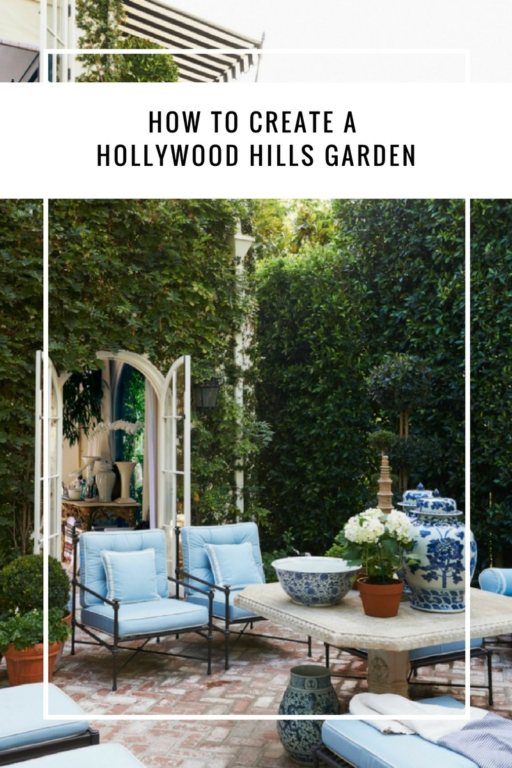 how to create a hollywood hills garden beautiful house